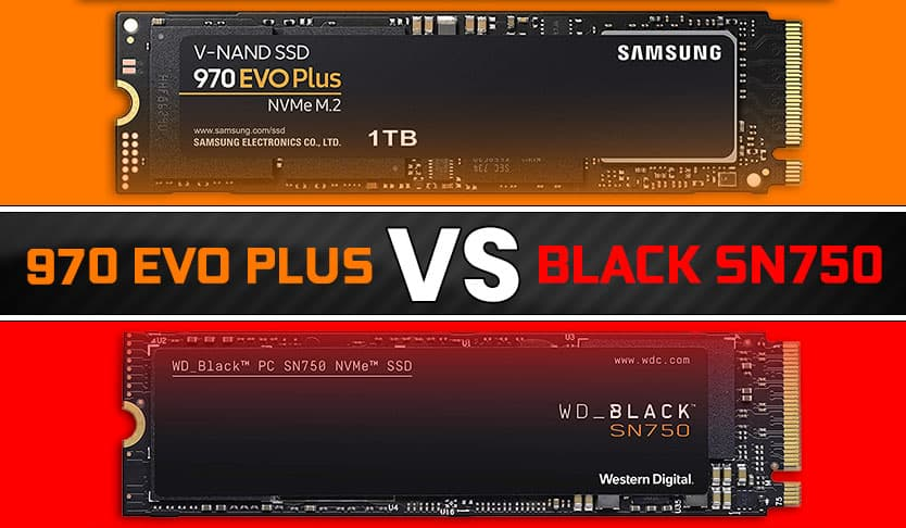 Samsung 970 EVO 1TB Plus Vs WD Black SN750